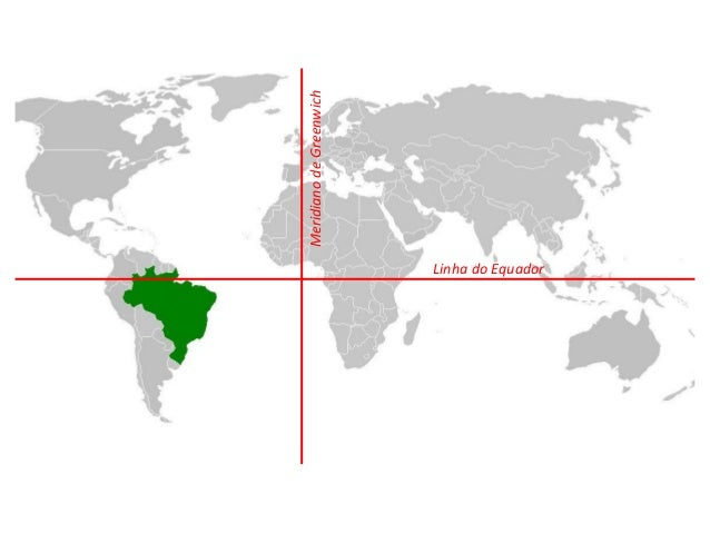 Resultado de imagem para LOCALIZAÇÃO GEOGRÁFICA DO BRASIL