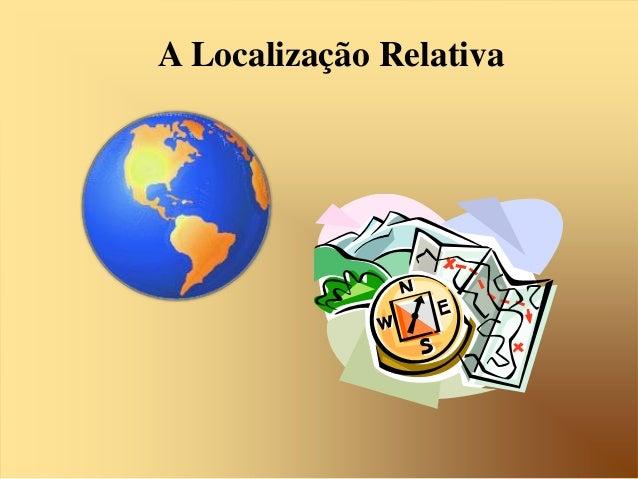 A Localização Relativa