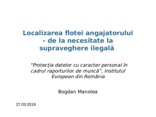 """Localizarea flotei angajatorului - de la necesitate la supraveghere ilegală """"Protecția datelor cu caracter personal în cad..."""