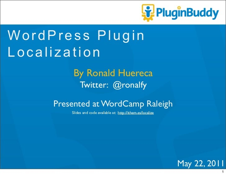 WordPress PluginLocalization         By Ronald Huereca           Twitter: @ronalfy     Presented at WordCamp Raleigh      ...