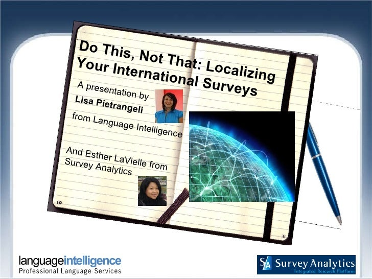 Do This, Not That: Localizing Your International Surveys A presentation by Lisa Pietrangeli  from Language Intelligence An...