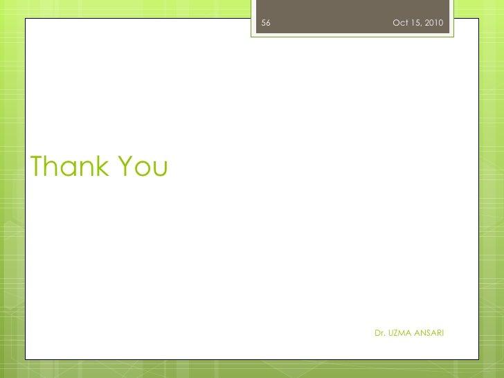 Thank You Dr. UZMA ANSARI Oct 15, 2010