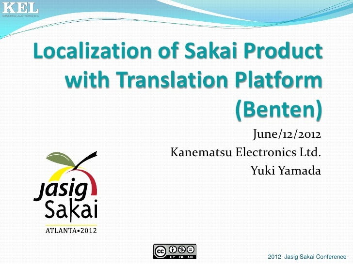 Localization of Sakai Product   with Translation Platform                     (Benten)                          June/12/20...