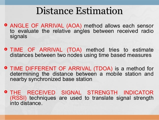 distance measurement using rssi method in wsn Methods: the first method which is a common lr (literature review) is   keywords: rssi algorithm, indoor localization, wireless sensor network (wsn),  rssi  9 relationship between rssi values and distance with respect to  different.