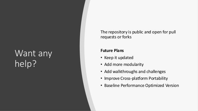 Want any help? The repository is public and open for pull requests or forks Future Plans • Keep it updated • Add more modu...