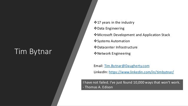 Tim Bytnar 17 years in the industry Data Engineering Microsoft Development and Application Stack Systems Automation D...
