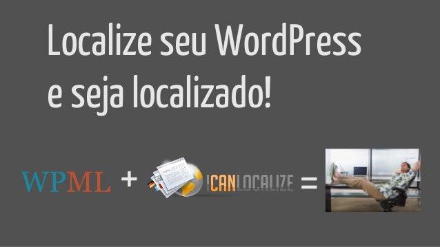 Localize seu WordPress e seja localizado! + =
