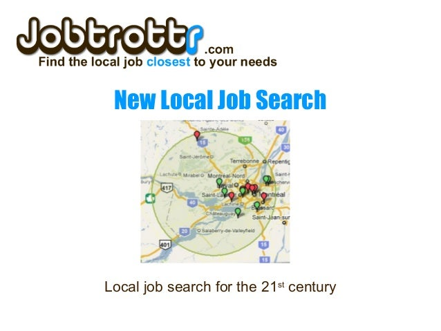 New Local Job Search Local job search for the 21st century
