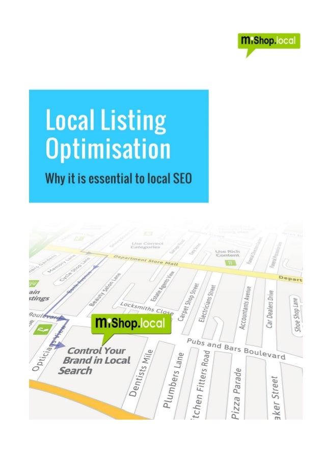 ©MiShop.local Ltd. 2014 Page | 2  Local Listing Optimisation – Why it is essential to Local SEO.  A growing number of arti...