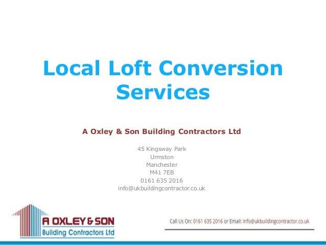 Local Loft Conversion Services A Oxley & Son Building Contractors Ltd 45 Kingsway Park Urmston Manchester M41 7EB 0161 635...