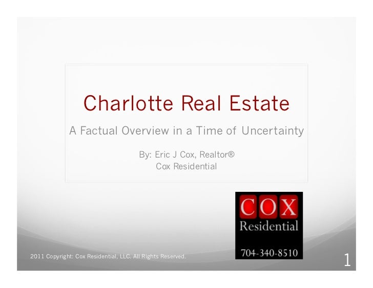 Charlotte Real Estate              A Factual Overview in a Time of Uncertainty                                        By: ...
