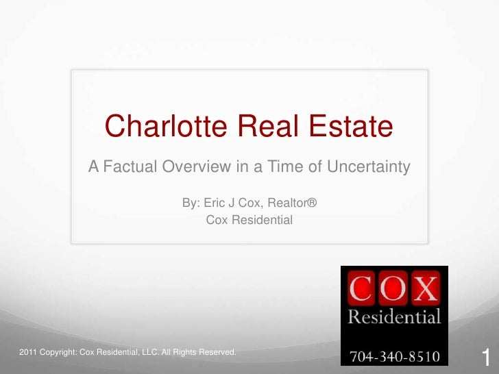 Charlotte Real Estate<br />A Factual Overview in a Time of Uncertainty<br />By: Eric J Cox, Realtor®<br />Cox Residential<...