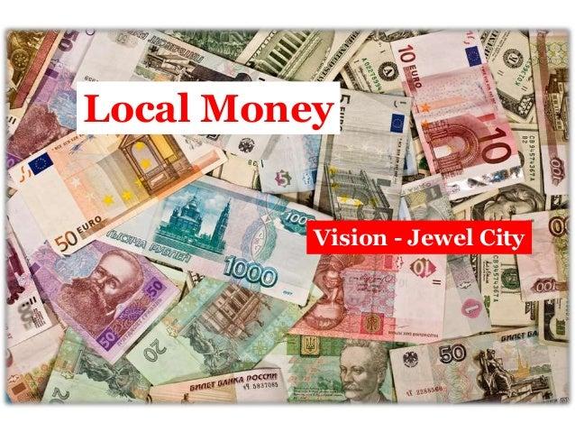 Local Money          Vision - Jewel City
