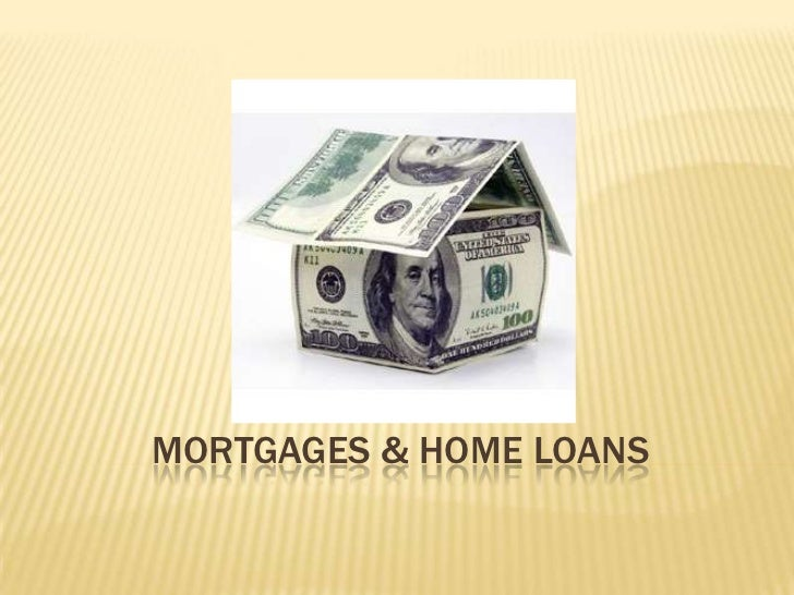 mortgages & home loans<br />