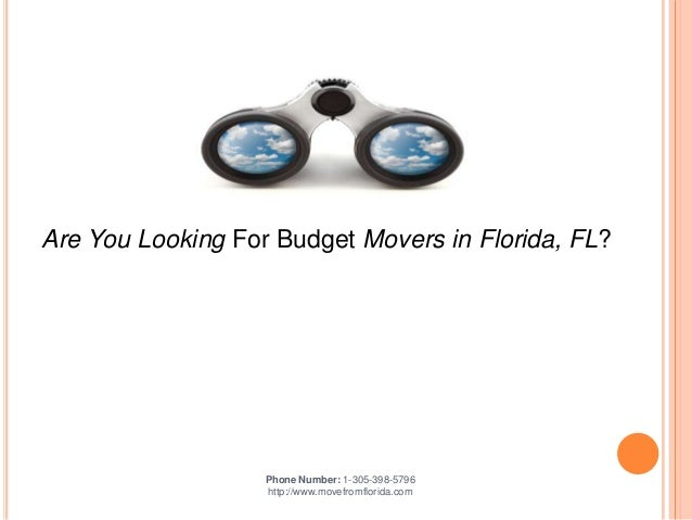 Are You Looking For Budget Movers in Florida, FL?  Phone Number: 1-305-398-5796 http://www.movefromflorida.com
