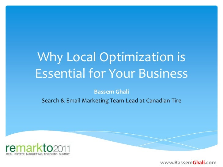 Why Local Optimization isEssential for Your Business                    Bassem Ghali Search & Email Marketing Team Lead at...