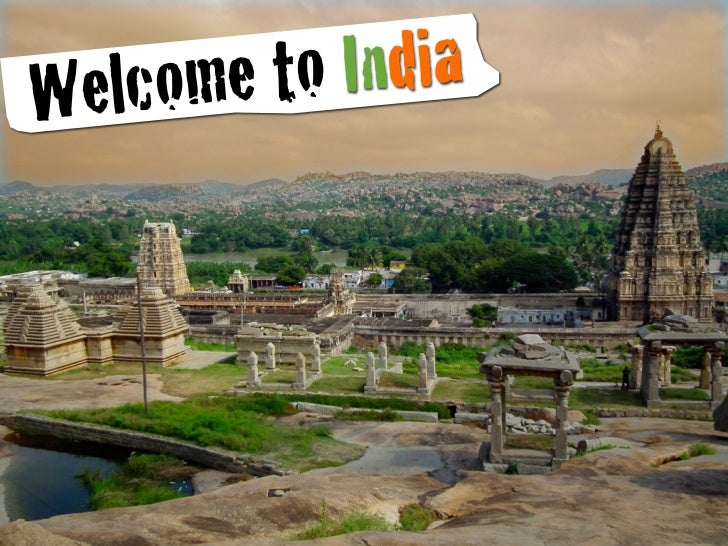 W elcome to India