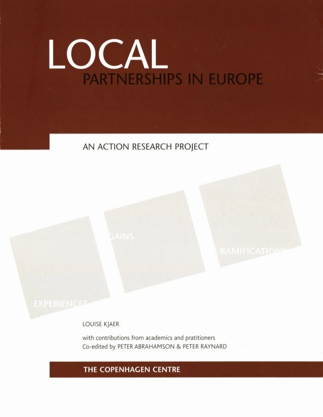 LOCAL AN ACTION RESEARCH PROJECT LOUISE KJAER with contributions from academics and pratitioners Co-edited by PETER ABRAHA...