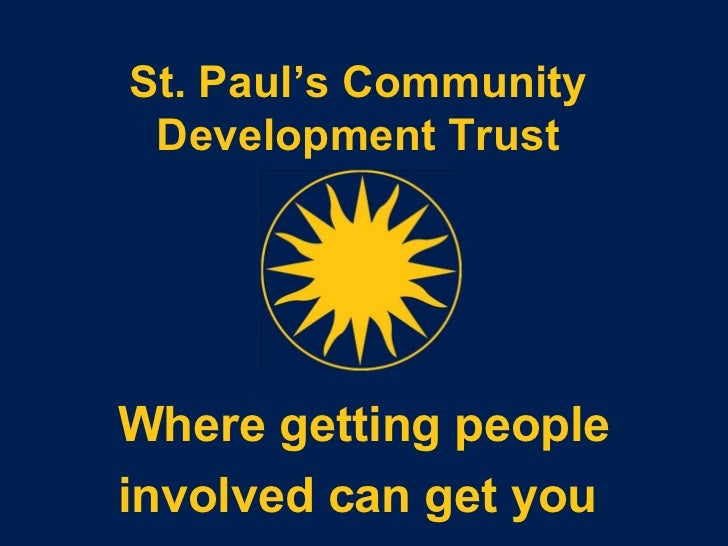 St. Paul's Community Development Trust Where getting people involved can get you