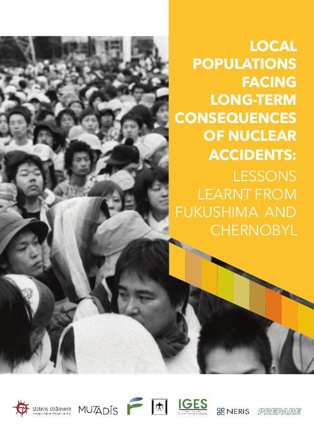 LOCAL POPULATIONS FACING LONG-TERM CONSEQUENCES OF NUCLEAR ACCIDENTS: LESSONS LEARNT FROM FUKUSHIMA AND CHERNOBYL