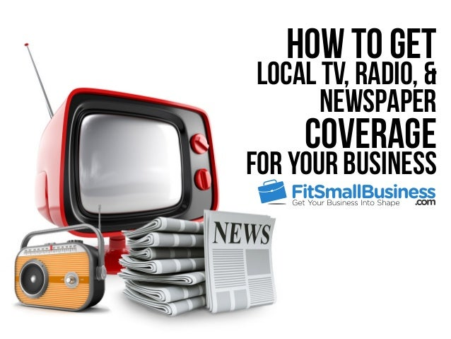 How To Get Local TV, Radio, & Newspaper Coverage For Your Business