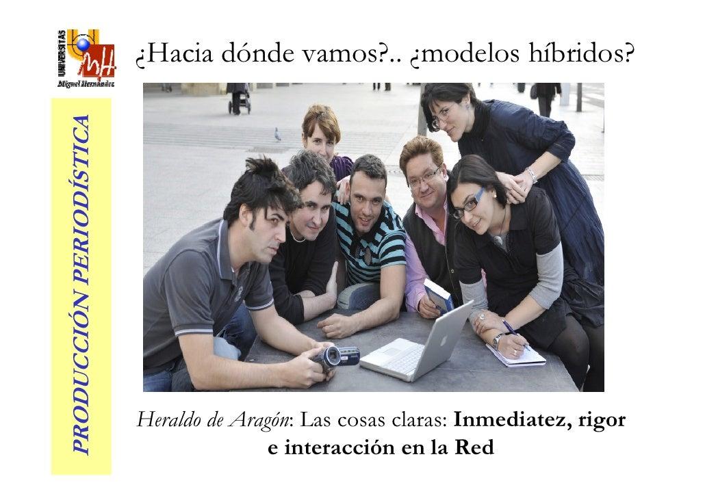 ¿Hacia dónde vamos?.. ¿modelos híbridos? PRODUCCIÓN PERIODÍSTICA                               Heraldo de Aragón: Las cosa...