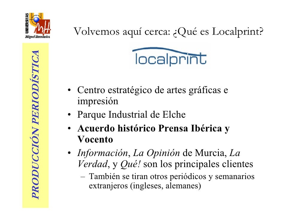 Volvemos aquí cerca: ¿Qué es Localprint? PRODUCCIÓN PERIODÍSTICA                               • Centro estratégico de art...