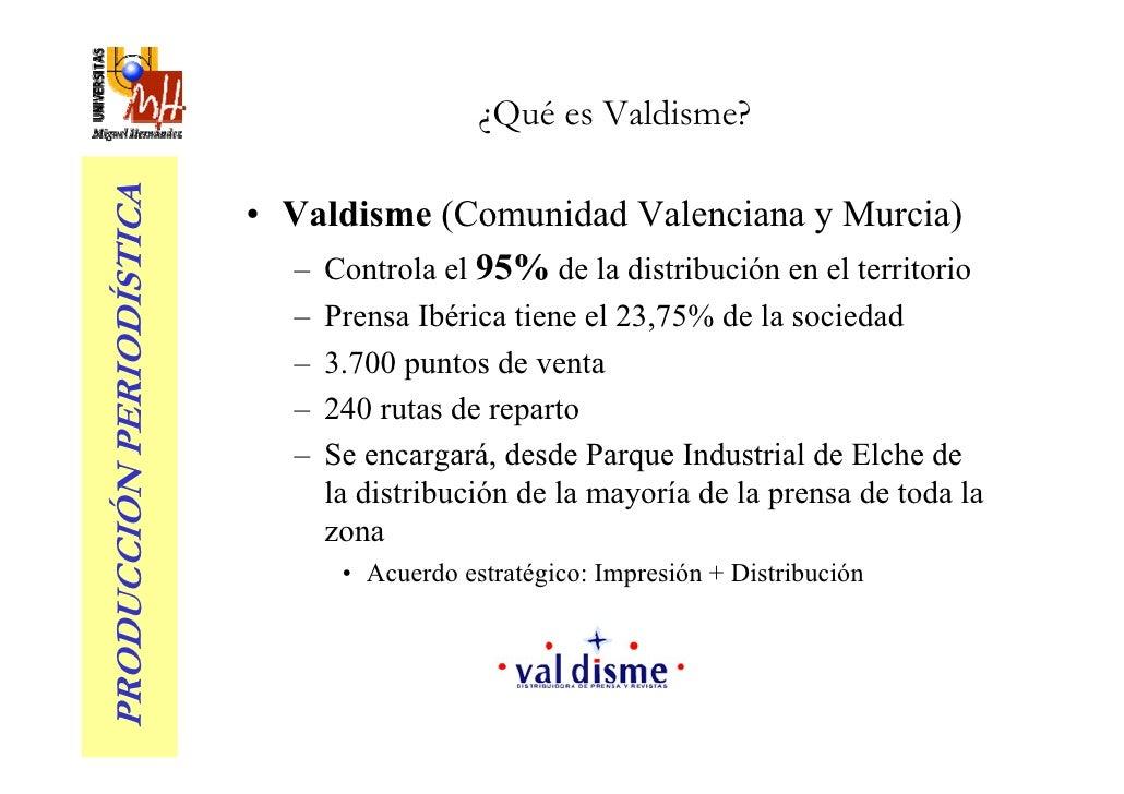 ¿Qué es Valdisme? PRODUCCIÓN PERIODÍSTICA                            • Valdisme (Comunidad Valenciana y Murcia)           ...
