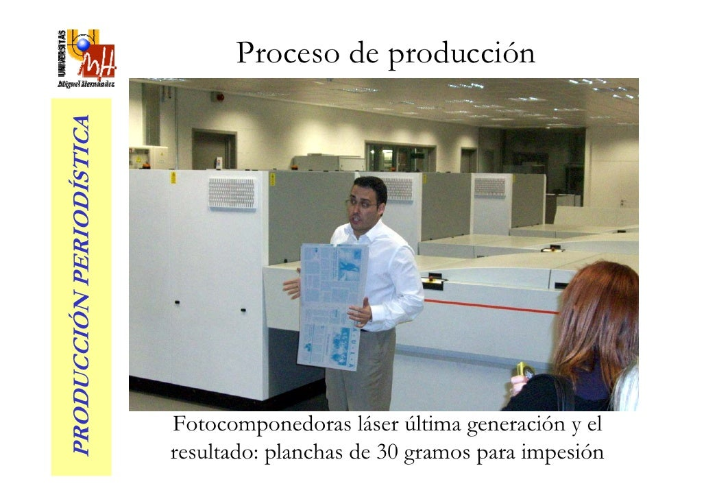 Proceso de producción PRODUCCIÓN PERIODÍSTICA                               Fotocomponedoras láser última generación y el ...