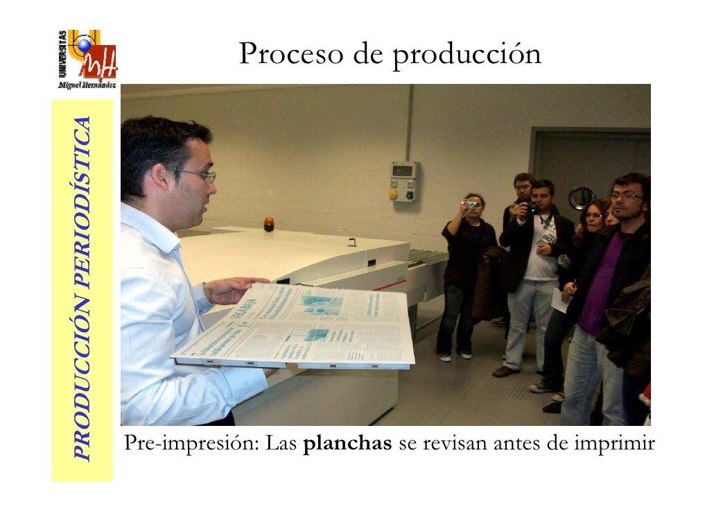 Proceso de producción PRODUCCIÓN PERIODÍSTICA                               Pre-impresión: Las planchas se revisan antes d...