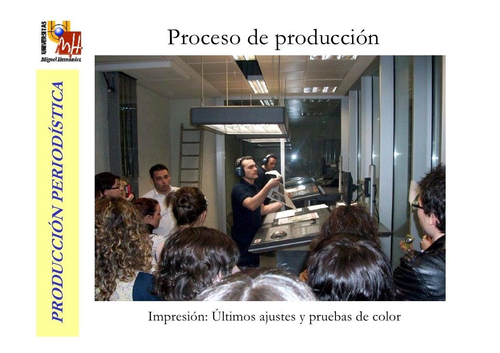 Proceso de producción PRODUCCIÓN PERIODÍSTICA                               Impresión: Últimos ajustes y pruebas de color
