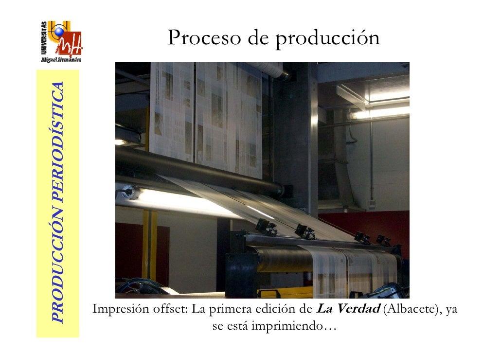 Proceso de producción PRODUCCIÓN PERIODÍSTICA                               Impresión offset: La primera edición de La Ver...
