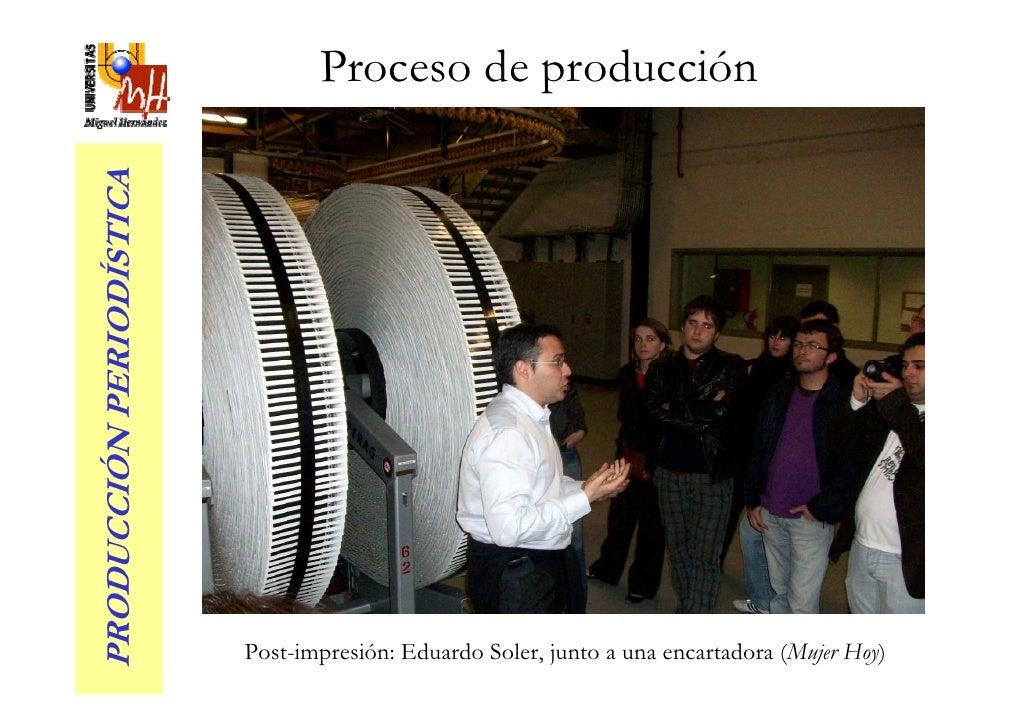 Proceso de producción PRODUCCIÓN PERIODÍSTICA                               Post-impresión: Eduardo Soler, junto a una enc...