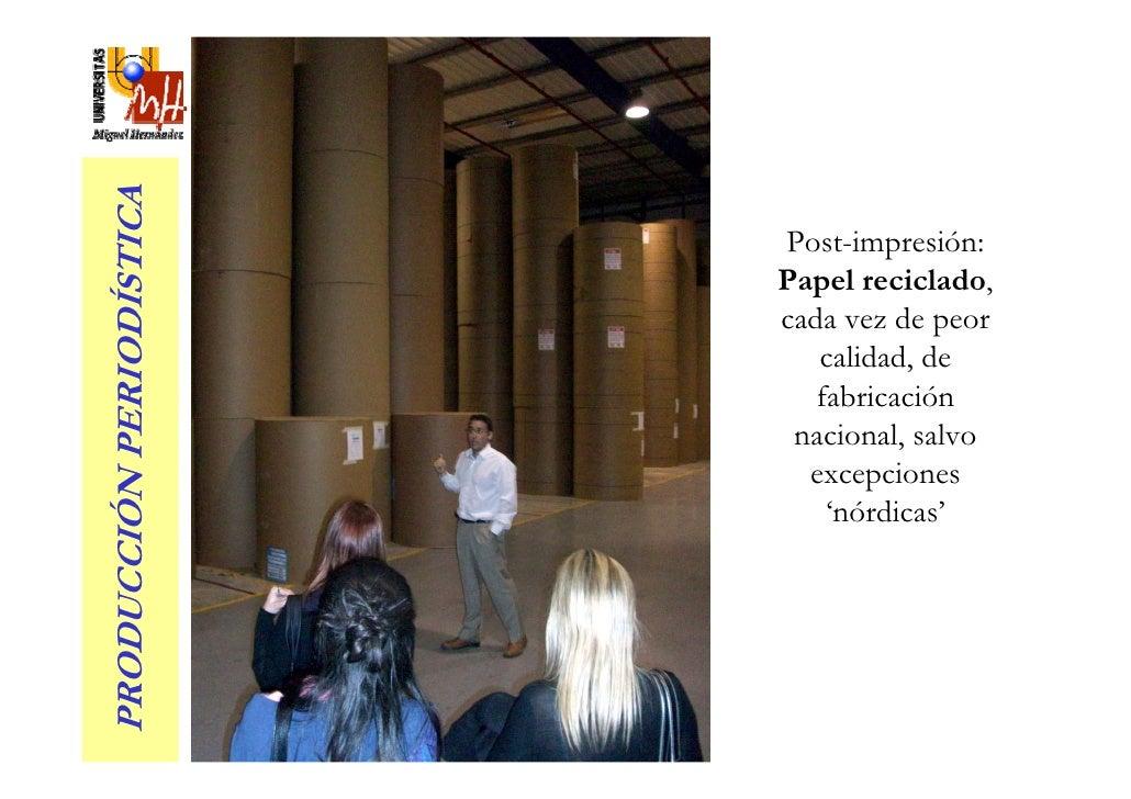 PRODUCCIÓN PERIODÍSTICA                            Post-impresión:                           Papel reciclado,             ...
