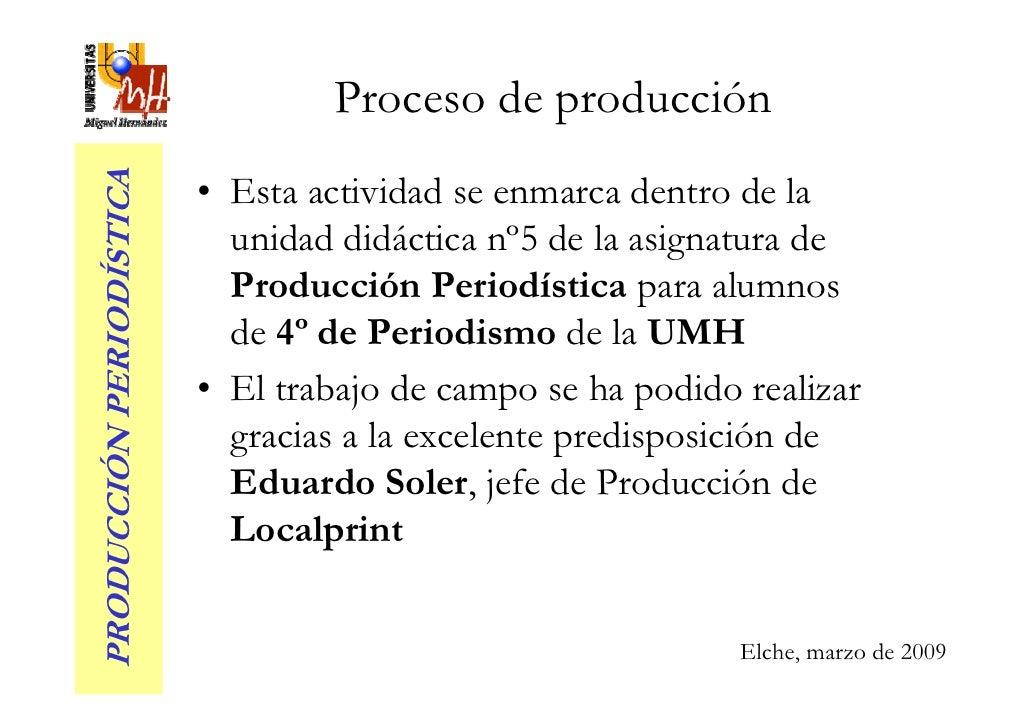 Proceso de producción PRODUCCIÓN PERIODÍSTICA                            • Esta actividad se enmarca dentro de la         ...