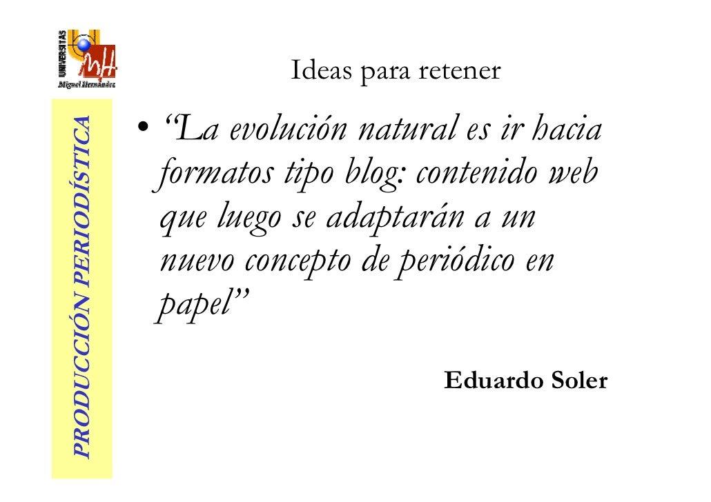 """Ideas para retener                           • """"La evolución natural es ir hacia PRODUCCIÓN PERIODÍSTICA                  ..."""