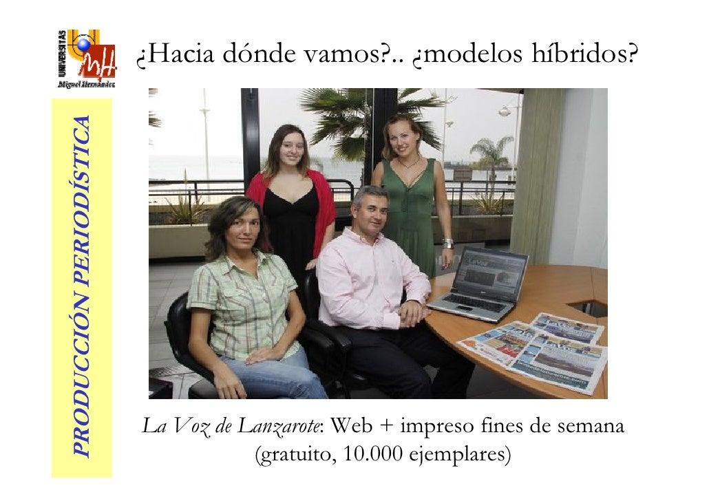 ¿Hacia dónde vamos?.. ¿modelos híbridos? PRODUCCIÓN PERIODÍSTICA                               La Voz de Lanzarote: Web + ...