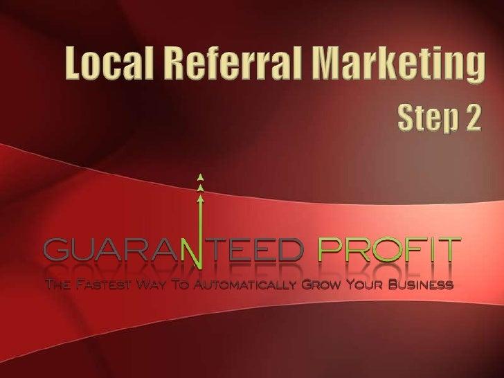 Local Referral Marketing<br />Step 2<br />