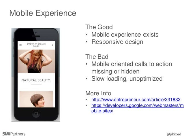 @phixed Mobile Experience The Good • Mobile experience exists • Responsive design The Bad • Mobile oriented calls to actio...