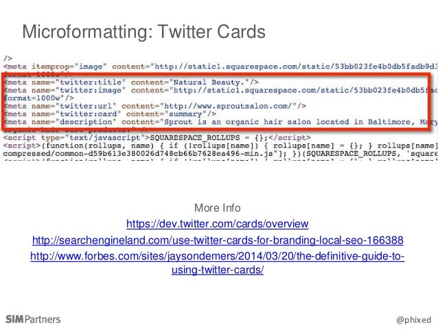 @phixed Microformatting: Twitter Cards More Info https://dev.twitter.com/cards/overview http://searchengineland.com/use-tw...