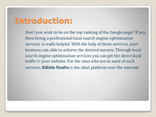Introduction: Don't you wish to be on the top ranking of the Google page? If yes, then hiring a professional local search ...