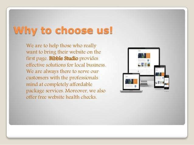 Why to choose us! We are to help those who really want to bring their website on the first page. Bibble Studio provides ef...