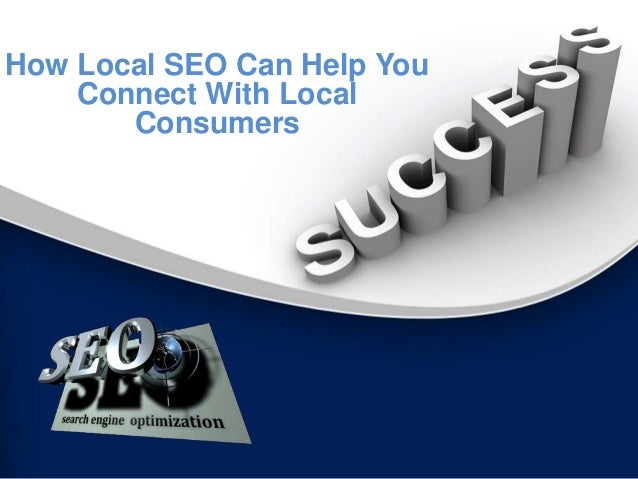 How Local SEO Can Help YouConnect With LocalConsumers