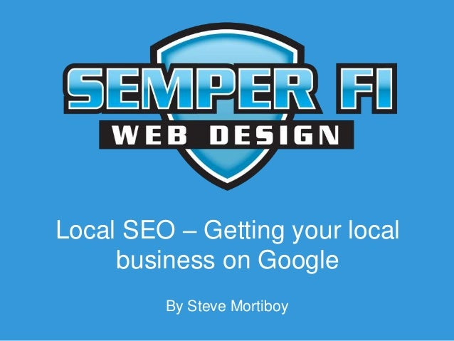 Local SEO – Getting your local business on Google By Steve Mortiboy