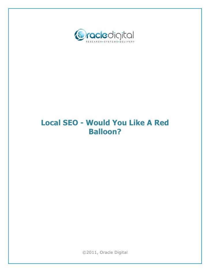 Local SEO - Would You Like A Red            Balloon?          ©2011, Oracle Digital