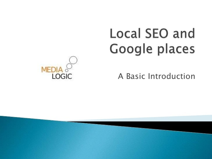 Local SEO and Google places<br />A Basic Introduction<br />