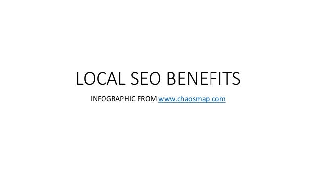 LOCAL SEO BENEFITS INFOGRAPHIC FROM www.chaosmap.com