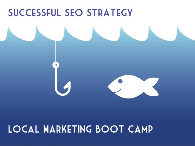 Successful SEO Strategy Local Marketing Boot Camp