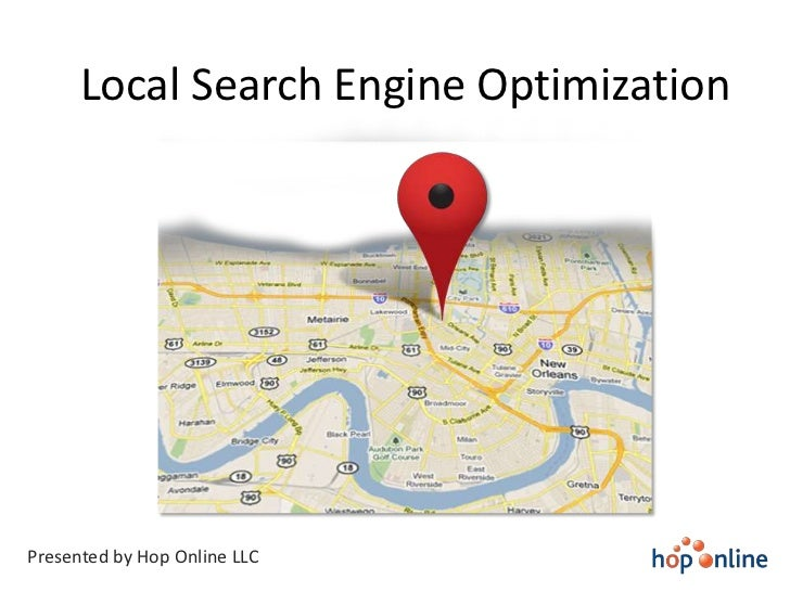 Local Search Engine OptimizationPresented by Hop Online LLC