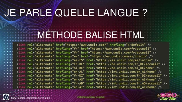 SEO Hackers - Référencement naturel #SEOGoodVibes @gdtsb JE PARLE QUELLE LANGUE ? MÉTHODE BALISE HTML